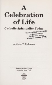Cover of: A celebration of life | Anthony T. Padovano