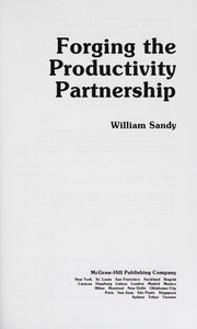 Cover of: Forging the productivity partnership | William Sandy