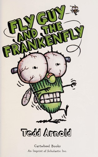 Fly Guy and the Frankenfly by Tedd Arnold