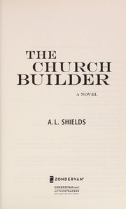 Cover of: The church builder | A. L. Shields
