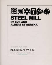 Cover of: Steel mill | Eve Stwertka