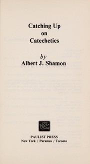 Cover of: Catching up on catechetics | Albert J. Shamon