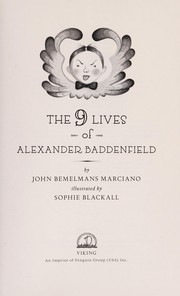 Cover of: The 9 lives of Alexander Baddenfield