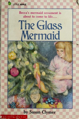 The Glass Mermaid by SUSAN CLYMER