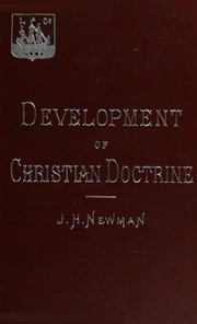 Cover of: An Essay on the Development of Christian Doctrine