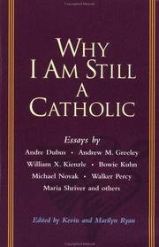Cover of: Why I am still a Catholic | edited by Kevin and Marilyn Ryan.