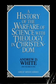Cover of: A history of the warfare of science with theology in Christendom