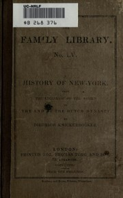 Cover of: A history of New York, from the beginning of the world to the end of the Dutch dynasty