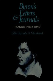 Cover of: Byron's letters and journals: the complete and unexpurgated textof all the letters available in manuscript and the full printed version of all others