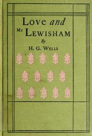 Cover of: Love and Mr. Lewisham: the story of a very young couple