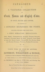 Cover of: Catalogue of a valuable collection of Greek, Roman, and English coins, in gold, silver and copper, the property of a gentleman relinquishing the pursuit, including ... a fine Syracuse medallion, [Offa