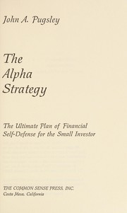 Cover of: The alpha strategy | John A. Pugsley