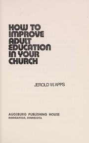 Cover of: How to improve adult education in your church | Jerold W. Apps