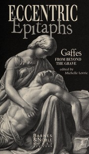 Cover of: Eccentric Epitaphs: Gaffes from Beyond the Grave