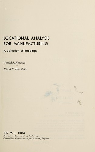 Locational analysis for manufacturing by Gerald J. Karaska, David F. Bramhall (editors).