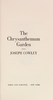 Cover of: The chrysanthemum garden | Joseph Cowley