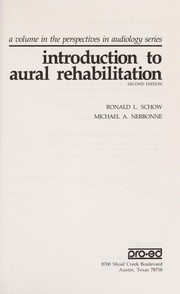 Cover of: Introduction to aural rehabilitation | [edited by] Ronald L. Schow, Michael A. Nerbonne.