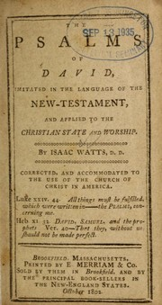 Cover of: The Psalms of David: imitated in the language of the New Testament, and applied to the Christian state and worship