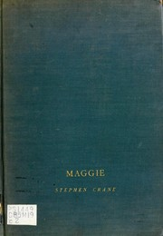 Cover of: Maggie: A Girl of the Streets