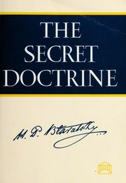 Cover of: The secret doctrine | H. P. Blavatsky