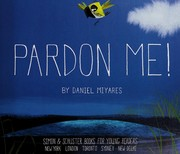 Cover of: Pardon me! | Daniel Miyares