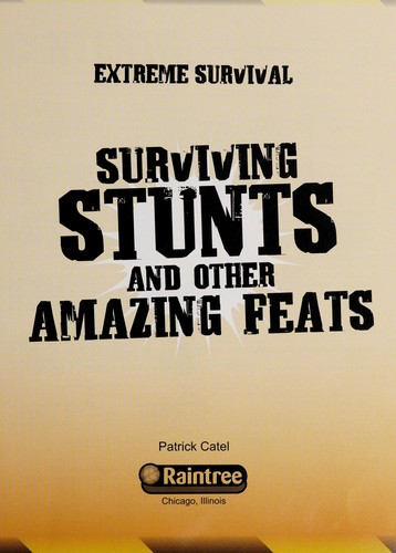 Surviving stunts and other amazing feats by Patrick Catel