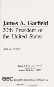 Cover of: James A. Garfield, 20th President of the United States | Fern G. Brown