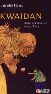 Cover of: Kwaidan: Stories and Studies of Strange Things