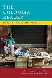 Cover of: The Colombia reader: history, culture, politics