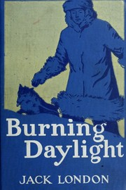 Burning Daylight by Jack London