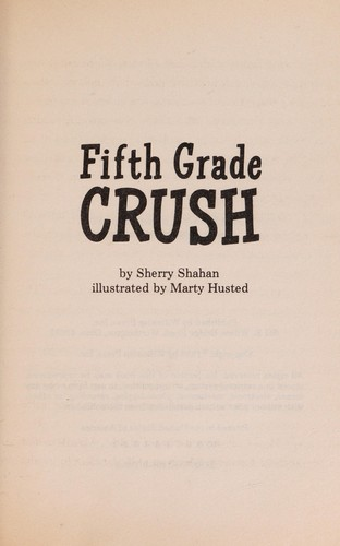 Fifth Grade Crush by Sherry Shahan Marty Husted