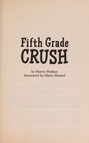 Cover of: Fifth Grade Crush | Sherry Shahan Marty Husted