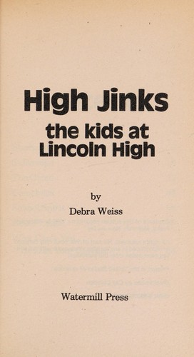 High Jinks The Kids at Lincoln High by
