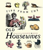 Cover of: Tips From The Old Housewives | Elizabeth Drury