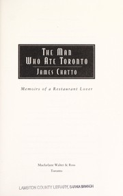 Cover of: The man who ate Toronto | James Chatto