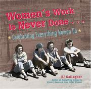 Cover of: Women's work is never done-- | B. J. Gallagher Hateley