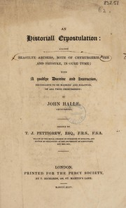 Cover of: An historiall expostulation: against beastlye abusers, both of chyrurgerie the [sic] and physyke, in oure tyme | John Hall