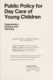 Cover of: Public policy for day care of young children: organization, finance, and planning