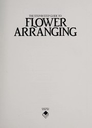 Cover of: Step-By-Step Guide to Flower Arranging