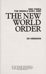 Cover of: End times, the Middle East, and the new world order | Edward E. Hindson