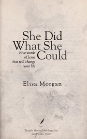 Cover of: She did what she could: five words of Jesus that will change your life