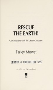 Cover of: Rescue the Earth!: conversations with the green crusaders