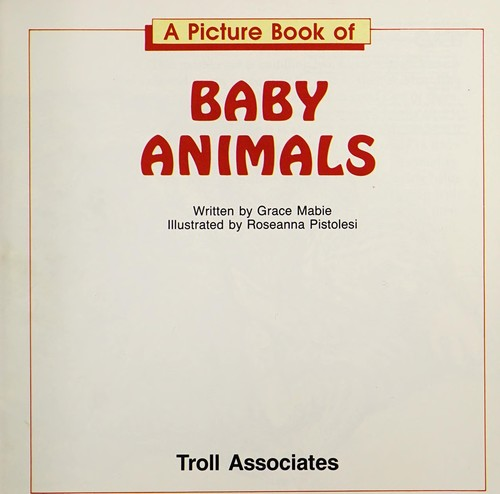 A picture book of baby animals by Grace Mabie