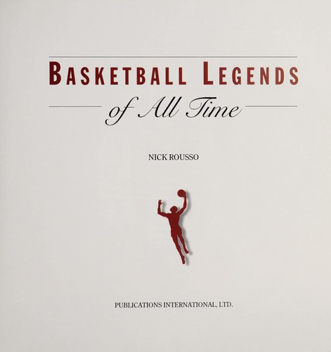 Basketball legends of all time by Nick Rousso