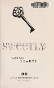 Cover of: Sweetly | Jackson Pearce