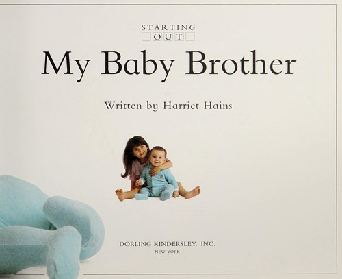 My baby brother by Harriet Hains