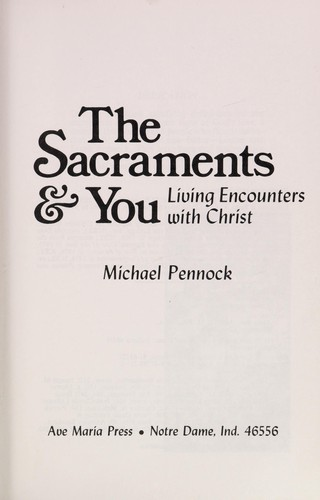 The sacraments & you by Michael Pennock