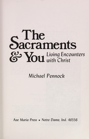 Cover of: The sacraments & you | Michael Pennock