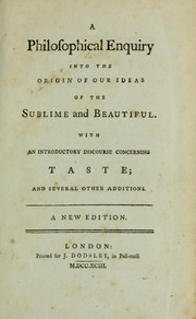 Cover of: A philosophical enquiry into the origin of our ideas of the sublime and beautiful