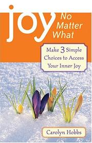 Cover of: Joy, No Matter What | Carolyn Hobbs